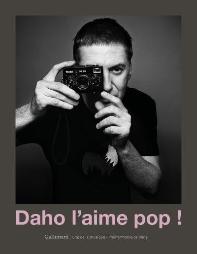 Etienne Daho - Exposition Daho L'aime Pop - Livre Catalogue