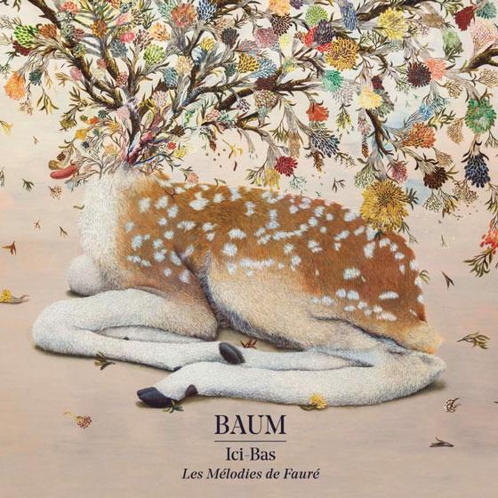 Etienne Daho - Ici-bas - Les mélodies de Fauré - Baum