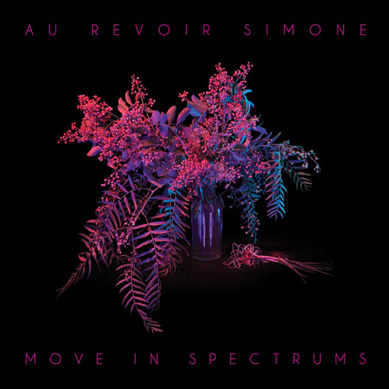 Etienne Daho remixe More Than de Au Revoir Simone - Move In Spectrums