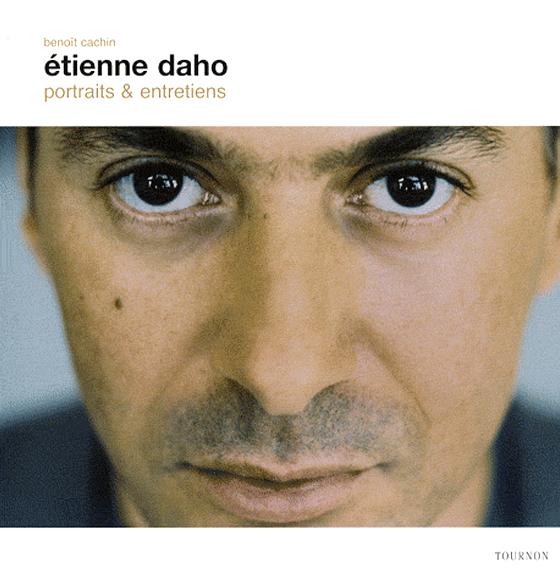 Etienne Daho Portraits et Entretiens par Benoit Cachin